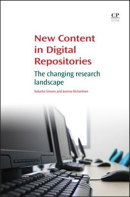 New Content in Digital Repositories By Simons, Natasha/ Richardson, Joanna